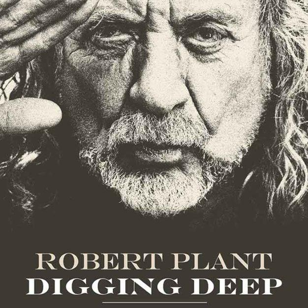 Digging Deep Robert Plant