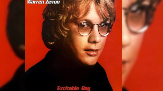 Excitable Boy: Behind Warren Zevon's Hopped-Up Breakthrough Album