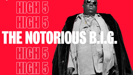 High Five: Notorious B.I.G