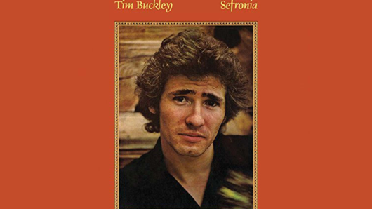 "Sefronia: More Proof That Tim Buckley Was ""A Natural Born Musician"""
