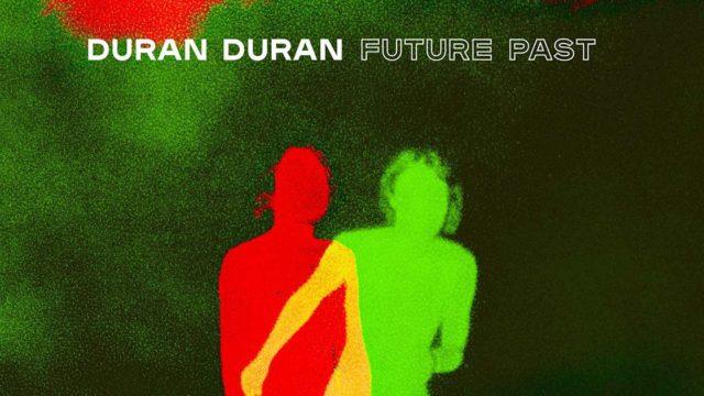 Simon LeBon Duran Duran Future Past