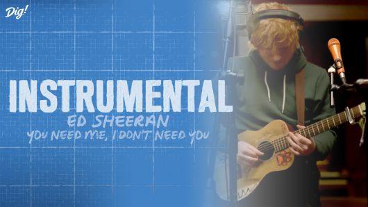 Instrumental: Ed Sheeran – You Need Me, I Don't Need You