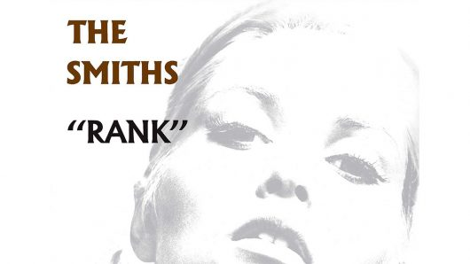 Rank: Why The Smiths' Incendiary Live Album Deserves Top Billing